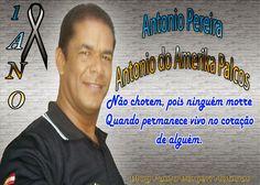 Blog Paulo Benjeri Notícias: Hoje fez um ano sem o nosso amigo Antonio do Ameri...