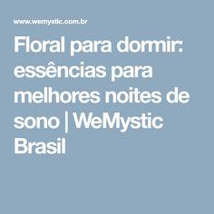 Floral para dormir: essências para melhores noites de sono | WeMystic Brasil