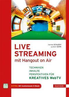 Live Streaming mit Hangout On Air: Techniken, Inhalte & Perspektiven für kreatives Web TV von Hannes Schleeh und weiteren, http://www.amazon.de/dp/3446440925/ref=cm_sw_r_pi_dp_IqbZtb0VV5N31