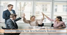 Helpful Tips for a Successful Business