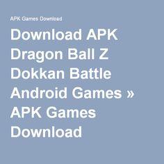 Download APK Dragon Ball Z Dokkan Battle Android Games » APK Games Download