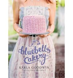Buy Bluebells Cakery by Karla Goodwin at Mighty Ape NZ. A truly beautiful book of baking recipes - picture-perfect cupcakes, cakes, biscuits, slices and more - with a special section on high teas. Cupcake Cakes, Cupcakes, Best Cookbooks, Home Baking, Hoppy Easter, No Bake Treats, Pretty Cakes, High Tea, How To Know