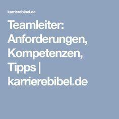 Teamleiter: Anforderungen, Kompetenzen, Tipps   karrierebibel.de