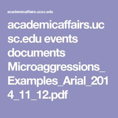 academicaffairs.ucsc.edu events documents Microaggressions_Examples_Arial_2014_11_12.pdf