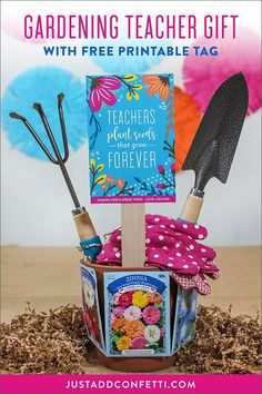 "This adorable Gardening Teacher Gift would be perfect for teacher appreciation week or as an end-of-the-year treat. I absolutely love the idea that ""teachers plant seeds that grow forever."" It's so true and really describes the power and impact that teachers make in our children's lives. It's so easy too..and complete with the free printable sign, you can create this gift in minutes! #teacherappreciation #teachergift #gardeninggift #JustAddConfetti #freeprintable #gardening #endoftheyeargift"