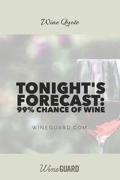 Wine quotes and sayings  #wineenthusiast #redwine #winedrinker #winetop #winetopper #weekendvibes #foodandwine #winelife #winenot #wineeaddict #thewinegirl #wineplease #happyhoureveryhour #happyhourathome #thisweekend #wineanddine #winequote #winesaying #justsaying #justsayingtho #justsayin #justsayintho #winehumor #winequote #winesaying #ketchup #quotestoliveby #qotd #wineguard #drinkguard Tonight's Forecast, Winery Tasting Room, Wine Funnies, Wine Tasting Experience, Fruit Flies, Wine Quotes, Ketchup, Wine Recipes, Red Wine