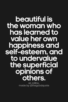 Beautiful is the woman who....