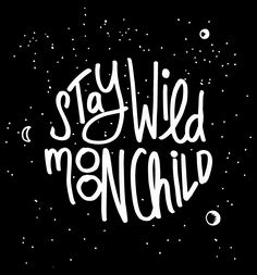 Stay wild moon child – Personal project