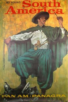 "South America - Pan Am / Panagra early ""Jet round South America"" image of Argentine gaucho and saddle Pan Am, Gaucho, America Images, Poster Ads, Vintage Travel Posters, Vintage Airline, South America Travel, Canvas Art Prints, Illustration"
