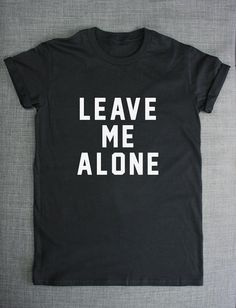 Leave Me Alone Girls Womens T-Shirt by ResilienceStreetwear