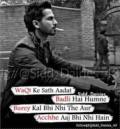Burey Kal bhi nhi the aur acchhe aaj bhi nhi hain. Bad Words Quotes, Attitude Quotes For Boys, Boy Quotes, Funny Quotes, Attitude Status, Peace Quotes, Strong Quotes, Secret Love Quotes, Swag Quotes