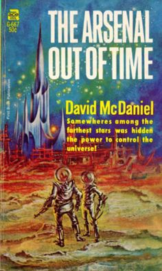 scificovers: Ace Books G-667: Arsenal Out of Timeby David McDaniel 1967. Cover by Frank Kelly Freas.