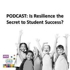"""Have you listened to the newest Whole Child podcast on resiliency? The most recent episode answers the question, """"What does resilience look like in the classroom and how can it be developed across schools?"""""""