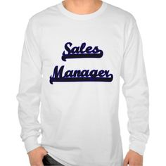 Sales Manager Classic Job Design T Shirt, Hoodie Sweatshirt
