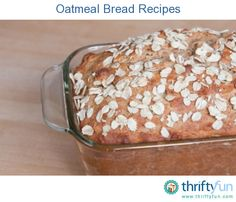 This page contains oatmeal bread recipes. The addition of oats can make your bread moist, chewy, and delicious.