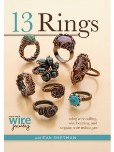 13 Rings with Eva Sherman using Wire Coiling, Wire Bezeling, and Organic Wire Techniques DVD Wire Rings, Beaded Rings, Copper Jewelry, Wire Jewelry, Copper Wire, Jewelry Tools, Mason Jar Crafts, Mason Jar Diy, How To Make Rings