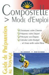 Compostelle Mode D Emploi Miam Miam Dodo Nouvelle Edition Chemin De Compostelle Partir Seul Saint Jacques De Compostelle