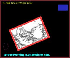 Free Wood Carving Patterns Online 122452 - Woodworking Plans and Projects!