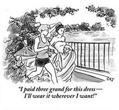 Wedding humor, and I will wear the dress whenever I want!