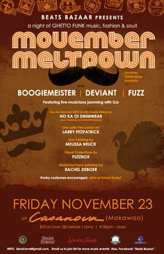 Makawao, HI Beats Bazaar presents MOVEMBER MELTDOWN :: FUNKraiser #2 (a new monthly event)... A night of Ghetto Funk music, fashion,  soul!    Feat. DJ's Boogiemeister, Deviant  Fuzz Go Go dancers with l...