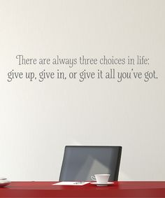 Look at this 'Three Choices in Life' Wall Quotes™ Decal on #zulily today!