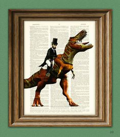 President Abraham Lincoln riding a dinosaur by collageOrama. Too AH-mazing!