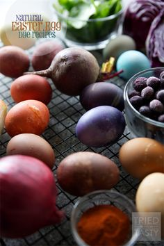 Natural Easter Egg Dye Recipes - Get rid if artificial food coloring for good and dye Easter eggs naturally!   Tried and Tasty