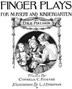 The Project Gutenberg eBook of Finger Plays for Nursery and Kindergarten, by Emilie Poulsson. Waldorf Preschool, Waldorf Kindergarten, Toddler Preschool, Preschool Crafts, Preschool Fingerplays, Tapas, Toddler Teacher, Finger Plays, Music And Movement