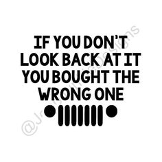 If you do not look back, you have brought the wrong Jeep grill . Jeep Meme, Jeep Humor, Jeep Wrangler Stickers, Jeep Stickers, Jeep Decals, Vinyl Decals, Jeep Rubicon, Jeep Wrangler Unlimited, Wrangler Jeep