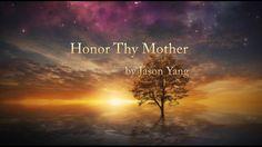 Jason Yang - Honor Thy Mother