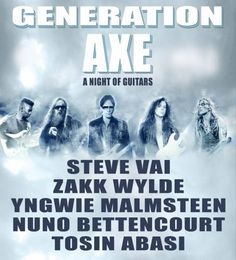 NEWS: The new supergroup, Generation Axe, consists of five well-known guitarists, Steve Vai, Zakk Wylde, Yngwie Malmsteen, Nuno Bettencourt and Tosin Abasi, have announced a North American tour, for April and May. Pete Griffin and Nick Marinovich will be joining the tour, as support. Details at http://digtb.us/1mZdCe5