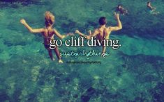 Going cliff diving is just a girly thing.