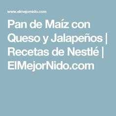 Pan de Maíz con Queso y Jalapeños   Recetas de Nestlé   ElMejorNido.com Tamales Y Atole, Coffee Shop, Cookies, Eat, Food, Salud Natural, Videos, Flan Cake, Cheesy Corn
