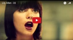 Watch: Lily Allen - 22 See lyrics here: http://lilyallen-lyrics.blogspot.com/2010/07/22-lyrics-lily-allen.html #lyricsdome