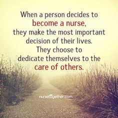 When a person decides to become a nurse, they make the most important decision of their lives. They choose to dedicate themselves to the care of others. 19 Inspirational Quotes for Nurses Nursing Career, Nursing Tips, Nursing Notes, Nursing School Quotes, Nursing Major, Nicu Nursing, Nursing Graduation, Funny Nursing, Graduation Ideas