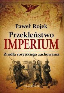 Sekrety Literatury: Przekleństwo Imperium. Źródła rosyjskiego zachowan...