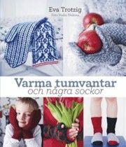 Varma tumvantar och några sockor - Eva Trotzig - 9789155258344 | Bokus bokhandel