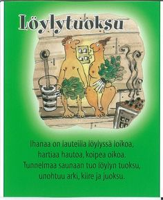 Löylytuoksu Finnish Words, Love You, My Love, Happy Day, Live Life, Finland, Texts, Cool Pictures, Saunas