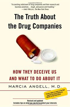 Amazon.co.jp: The Truth About the Drug Companies: How They Deceive Us and What to Do About It: Marcia Angell: 洋書