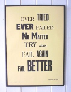 This Beckett quote letterpress poster is basically necessary to hang by my desk.
