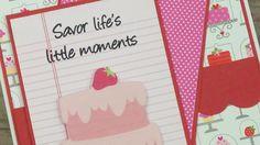 """SAVOR LIFE'S LITTLE MOMENTS"" FEMININE BIRTHDAY CARD PAPER PLAY SKETCH #29"