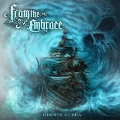 From The Embrace - Ghosts At Sea [ep] (2015) | Progessive/Melodic Death Metal