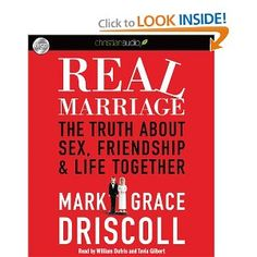 Real Marriage- Mark and Grace Driscoll I am reading this now very good book on marriage.