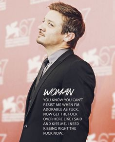 Woman, This Is Jeremy Fucking Renner Talking.: Photo