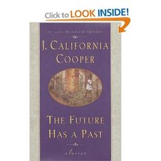 From my favorite author. J. California Cooper.