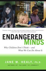 Endangered Minds by DR Jane Healy