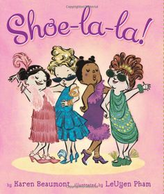 Shoe-La-La! (9780545067058): Karen Beaumont, Leuyen Pham: Books