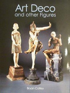 Book : Art-Deco and other Figures  -  Becquerel, Bouraine, Chiparus, Colinet, Gerdago, Godard, Lorenzl, Moreau, Poertzel, Preiss, Zach ...