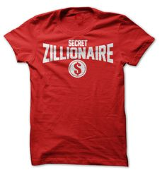 (Tshirt Cool Order) Secret Zillionaire  Discount Best  You wouldnt know it but yeah.  Tshirt Guys Lady Hodie  SHARE and Get Discount Today Order now before we SELL OUT Today  #tshirt #pinteres #Tshirtamerican #Tshirtjob #Tshirtnam