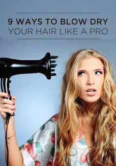 9 Ways To Blow Dry Your Hair Like a Pro | PinTutorials  - Hair Ideas